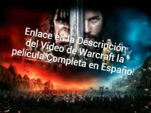 ver warcraft 2 pelicula completa en español latino
