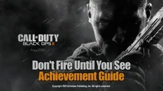 Call of Duty_ Black Ops 2 - Don't Fire Until You See Guide