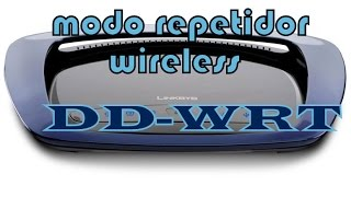 Configurar router con firmware DD-WRT en modo repetidor wireless