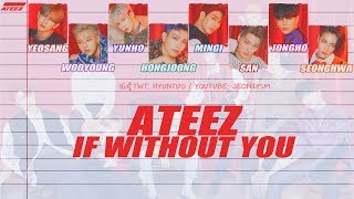 ATEEZ (에이티즈) - If Without You [Lyrics Han|Rom|Eng Color Coded]