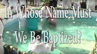 In Whose Name Must We Be Baptized? - One Minute Truths