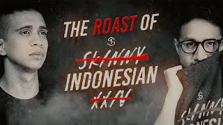 The Roast of SkinnyIndonesian24