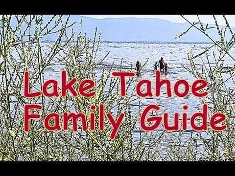 Lake Tahoe Vacation  Ideas and Reviews for the Family
