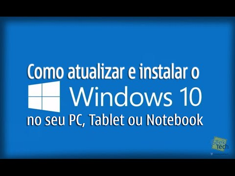 Como Atualizar e Instalar o Windows 10 no seu PC. Tablet ou Notebook