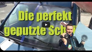 Perfekt saubere Frontscheibe, so geht`s, bester Reinigungs-Trick. How to Super Clean your Windscreen