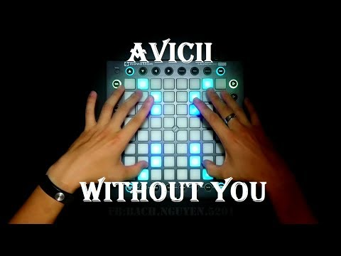 Without You - Avicii || Launchpad Cover