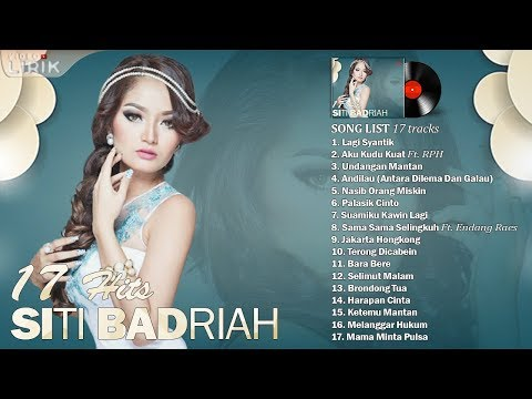 SITI BADRIAH - Video Lirik ( 17 Hits Lagu Dangdut Terpopuler )