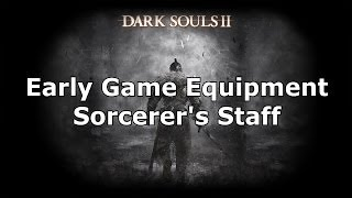 Dark Souls 2: Early Game Equipment - First Available Catalyst (Sorcerer's Staff)