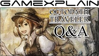 Octopath Traveler Q&A - 45 of YOUR Questions Answered!