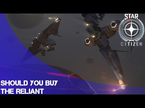 Star Citizen: Should you buy the Reliant?