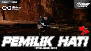 Download lagu Charly Van Houten - Pemilik Hati ( Armada ) - ( Acoustic Cover 70)