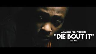 SG Ali- Die Bout It | Shot By @SavageFilms91