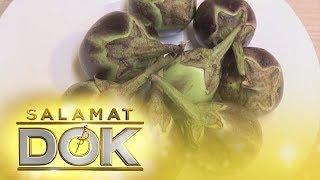 Salamat Dok: Health benefits of Eggplant