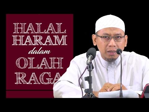 Halal Haram Dalam Olahraga - Ustadz Muhammad Ali Abu Ibrahim