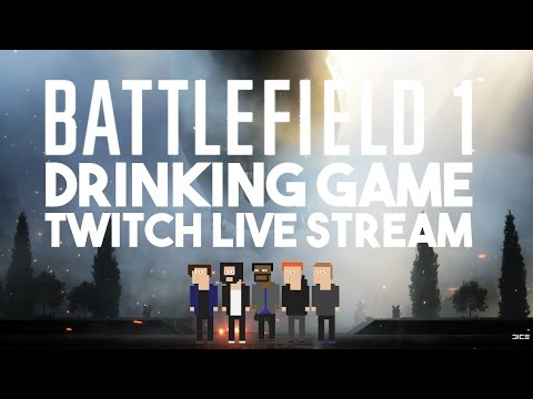 Amateurs Play Battlefield 1 // Drinking Game Live Stream