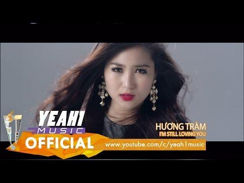 MV nhạc dance I'm Still Loving You - Hương Tràm