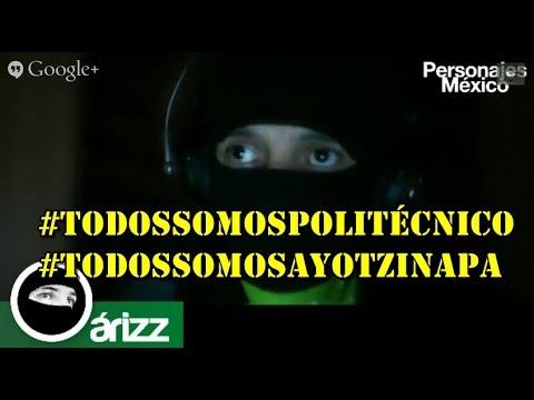 1) #TodosSomosPolitécnico 2) Ayotzinapa 3) Tlatlaya y el Títere de vacaciones.