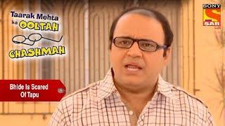 Bhide Is Scared Of Tapu | Taarak Mehta Ka Ooltah Chashmah