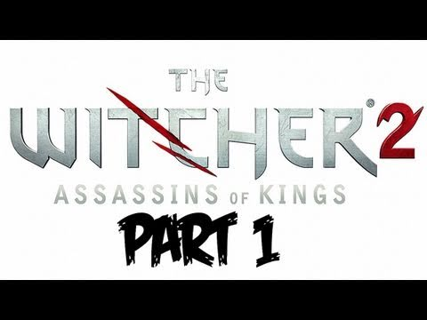 The Witcher 2: Assassins of Kings Walkthrough | Gameplay and Commentary