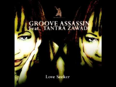 "Groove Assassin Ft. Tantra Zawadi ""love Seeker"""