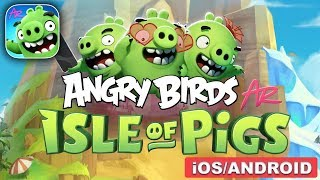 ANGRY BIRDS AR : ISLE OF PIGS - iOS / ANDROID GAMEPLAY