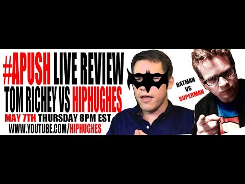 APUSH LIVE REVIEW: HIPHUGHES VS TOM RICHEY (SUPERMAN vs BATMAN)