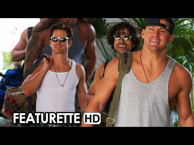 Magic Mike XXL Featurette 'Making The Magic' (2015) - Channing Tatum Movie HD