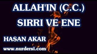 Allah'ın (C.C.) Sırrı ve ENE
