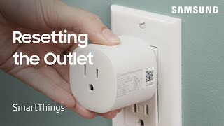 01. How to reset Samsung SmartThings Outlet | Samsung US