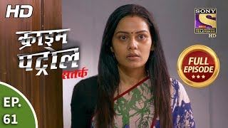 Crime Patrol Satark Season 2 - Ep 61 - Full Episode - 7th October, 2019