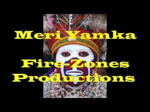 MERI YAMKA - Fire-Zones Production PNG Local Music 2015
