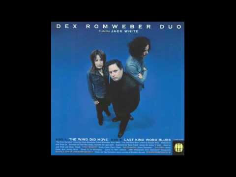 Dex Romweber Duo - Last Kind Word Blues