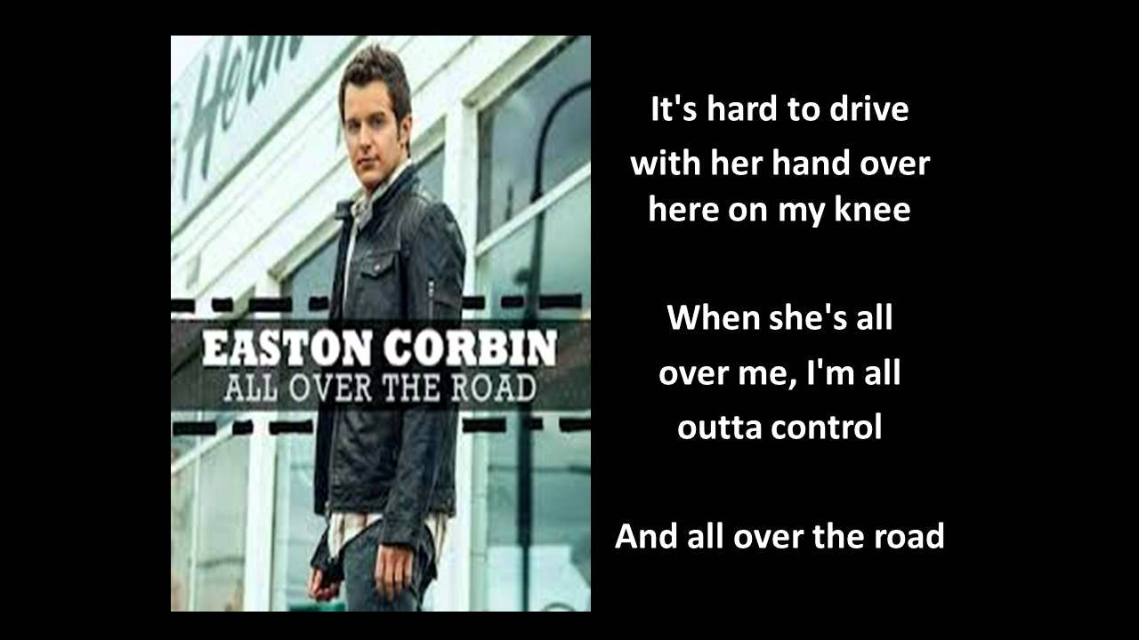Easton Corbin - All Over The Road (Official Music Video ...