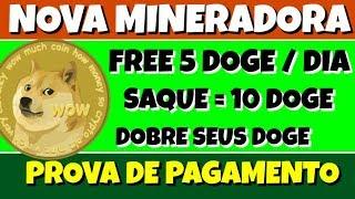 Nova Mineradora DOGE FREE 5 Dogecoin Diário Doge 24 Online | Dobre seus Doge | Provas de Pagamento