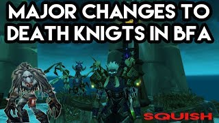 World Of Warcraft Patch 8.0 Major Changes To Death Knights