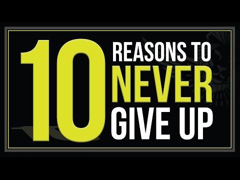 Download  10 Reasons to Never Give Up Gratis, download lagu terbaru