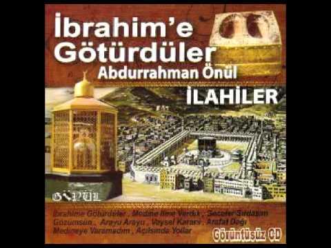 Abdurrahman Önül - İbrahime Götürdüler 2009 Yep Yeni Orginal Full Albüm -AknBK- AKN