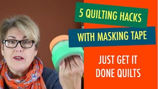 Quilting - 5 Sewing Hacks with Masking Tape