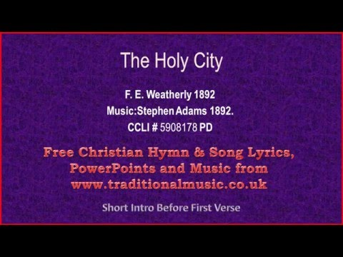 The Holy City - Hymn Lyrics & Music Video