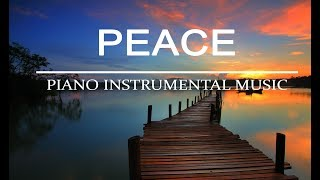 PEACE - One Hour Relaxing Piano Music | Peaceful Music | Meditation Music | Sleep Music