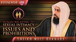 Sunan Relating To Sexual Intimacy – Issues & Prohibitions? #SunnahRevival ? Sh. Muiz Bukhary
