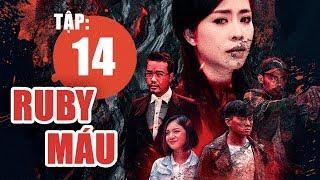 Ruby Máu - Tập 14 | Phim hình sự Việt Nam hay nhất 2019 | ANTV