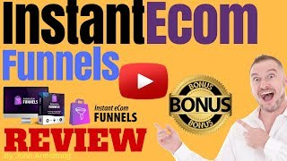 Instant eCom Funnels Review ⚠️WARNING⚠️ DON'T BUY INSTANT ECOM FUNNELS WITHOUT MY 👷CUSTOM👷 BONUSES