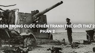 Bên trong cuộc Chiến Tranh Thế Giới Thứ 2   PHẦN 2   Phim tài liệu khoa học (Thuyết Minh)