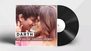 download lagu Atif Aslam - Darasal  Darth Remix gratis