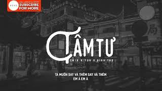 [Lyrics HD] Tâm Tư - CM1X x Yun x Đình Thọ
