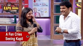 A Fan Cries Seeing Kapil  The Kapil Sharma Show