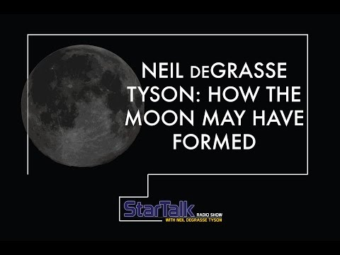 Neil deGrasse Tyson: How the Moon May Have Formed