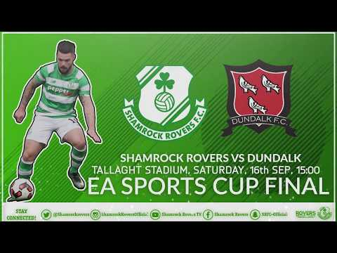 EA SPORTS Final 2017 - Rovers v Dundalk Sat 16th Sept 3pm at Tallaght Stadium