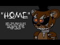 (VERY OLD) FNAF - Home (PMV)
